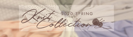 KnitCollection ニットコレクション 2020;SPRING