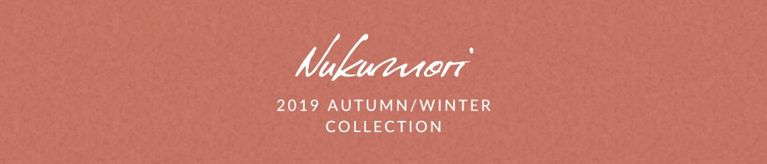 Nukumori2019 AUTUMN/WINTER COLLECTION
