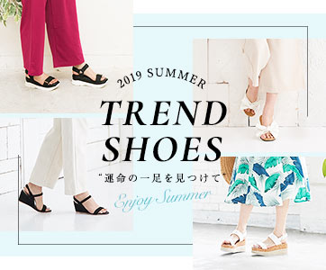 "2019SUMMER Trend shoes 運命の""一足を見つけて"""