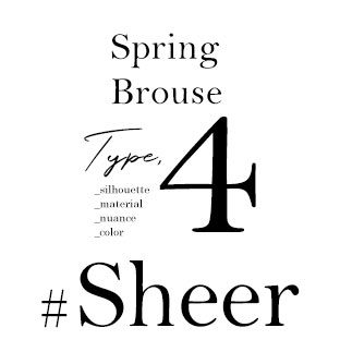 Spring Brouse Type,4 _silhouette _material _nuance _color #Sheer