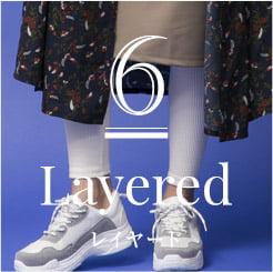 6 Layered レイヤード