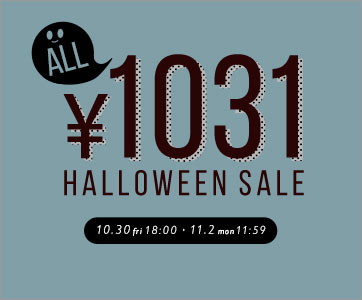 ALL¥1031 HALLOWEEN SALE 10.30 fri 18:00 11.2 mon 11:59
